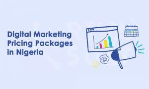 Digital Marketing Pricing Packages in Nigeria